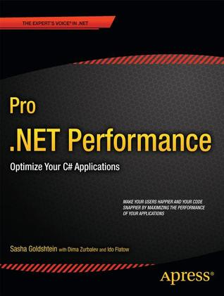 Pro .Net Performance: Optimize Your C# Applications