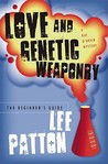 Love and Genetic Weaponry: The Beginner's Guide: A Novel