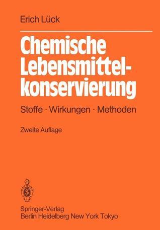 Chemische Lebensmittelkonservierung: Stoffe Wirkungen Methoden