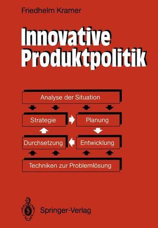 Innovative Produktpolitik: Strategie Planung Entwicklung Durchsetzung