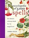 Encyclopedia of 5,000 Spells by Judika Illes