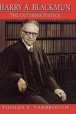 Harry A. Blackmun: The Outsider Justice