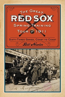 The Great Red Sox Spring Training Tour of 1911: Sixty-Three Games, Coast to Coast