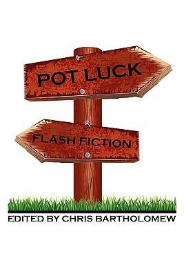 Pot Luck Flash Fiction by Chris Bartholomew