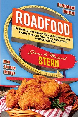 roadfood-the-coast-to-coast-guide-to-800-of-the-best-barbecue-joints-lobster-shacks-ice-cream-parlors-highway-diners-and-much-much-more