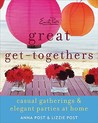 Emily Post's Great Get-Togethers by Anna Post