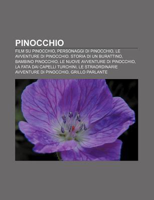 Pinocchio: Film Su Pinocchio, Personaggi Di Pinocchio, Le Avventure Di Pinocchio. Storia Di Un Burattino, Bambino Pinocchio