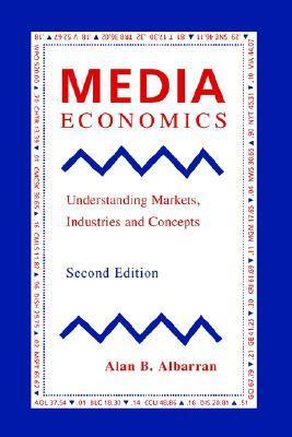 Media Economics: Understanding Markets, Industries and Concepts