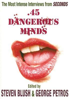 .45 Dangerous Minds: The Most Intense Interviews from Seconds Magazine