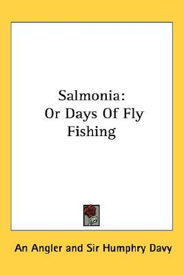 Salmonia: Or Days of Fly Fishing