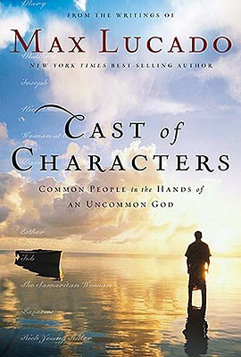 Cast of Characters by Max Lucado