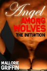 The Initiation (Angel Among Wolves #1)