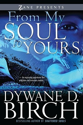 From My Soul to Yours by Dywane D. Birch