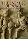 The Enemies of Rome by Philip Matyszak