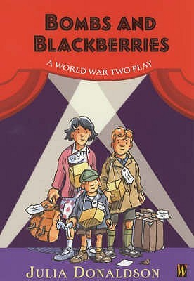 Bombs and Blackberries - A World War Two Play