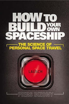 How To Build Your Own Spaceship: The Science Of Mass Space Travel