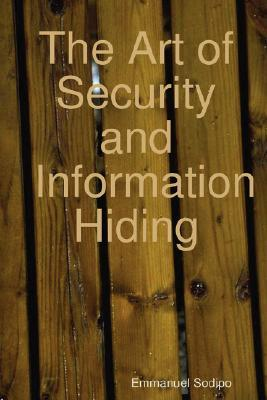 The Art of Security and Information Hiding