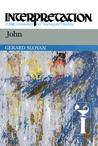 John: Interpretation: A Bible Commentary for Teaching and Preaching