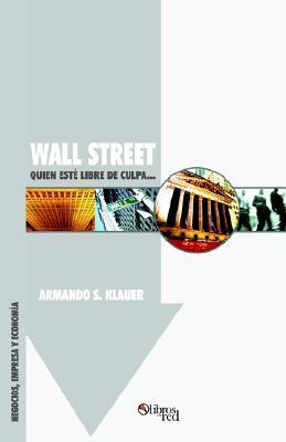 Wall Street: Quien Este Libre de Culpa...