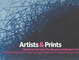 Artists & Prints: Masterworks from the Museum of Modern Art