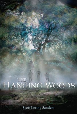 The Hanging Woods by Scott Loring Sanders
