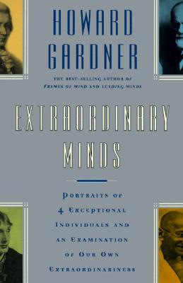 Extraordinary Minds: Portraits Of 4 Exceptional Individuals And An Examination Of Our Own Extraordinariness (Masterminds (Paperback))