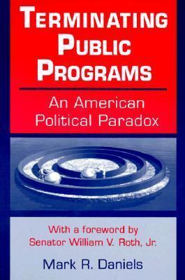 Terminating Public Programs by Mark R. Daniels