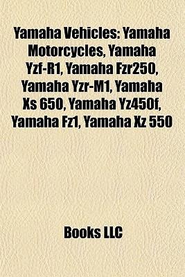 Yamaha Vehicles: Yamaha Motorcycles, Yamaha Yzf-R1, Yamaha Fzr250, Yamaha Yzr-M1, Yamaha XS 650, Yamaha Yz450f, Yamaha Fz1, Yamaha Xz 550