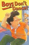 Boys Don't Dance!