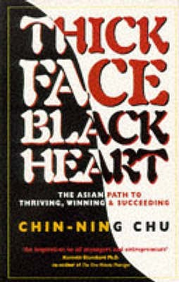 Thick Face, Black Heart by Chin-Ning Chu