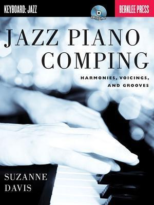 Jazz Piano Comping: Harmonies, Voicings, and Grooves [With CD (Audio)]