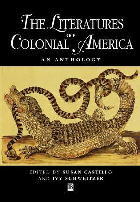 The Literatures of Colonial America: An Anthology (Blackwell Anthologies)