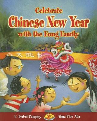 Celebrate chinese new year with the fong family by F. Isabel Campoy