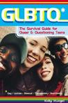 GLBTQ*: The Survival Guide for Queer  Questioning Teens