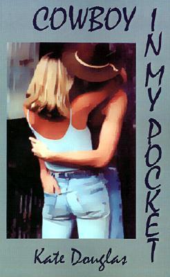 Cowboy in My Pocket by Kate Douglas