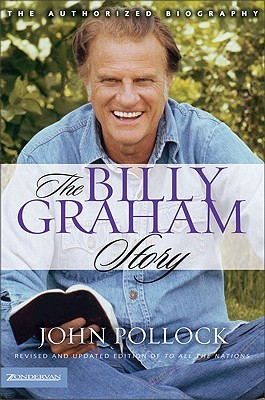 The Billy Graham Story: The Authorized Biography