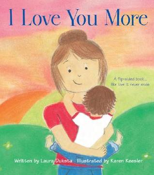 I Love You More by Laura Duksta