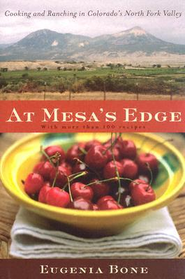 At Mesa's Edge: Cooking and Ranching in Colorado's North Fork Valley