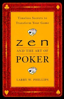 zen-and-the-art-of-poker-timeless-secrets-to-transform-your-game