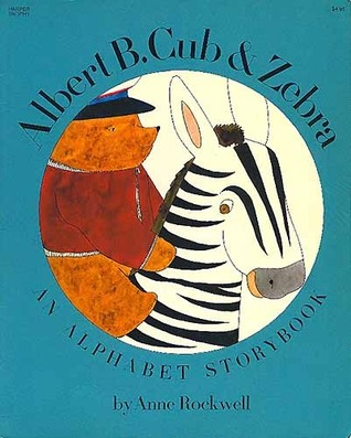 Albert B. Cub & Zebra: An Alphabet Storybook