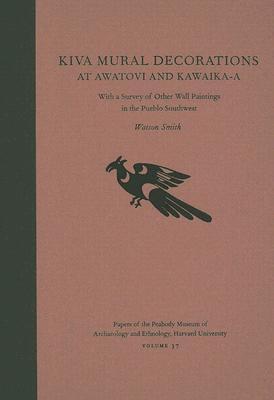 Kiva Mural Decorations at Awatovi and Kawaika-A by Watson Smith