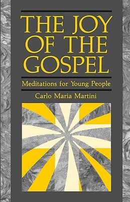 The Joy of Gospel by Carlo Maria Martini