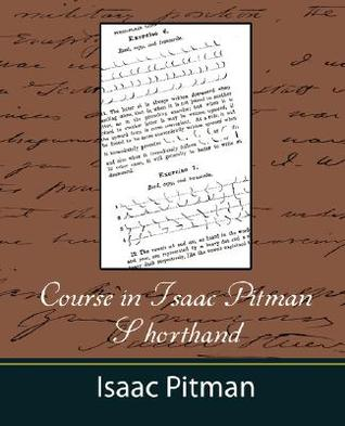 Course In Isaac Pitman Shorthand By Pitman Isaac Pitman