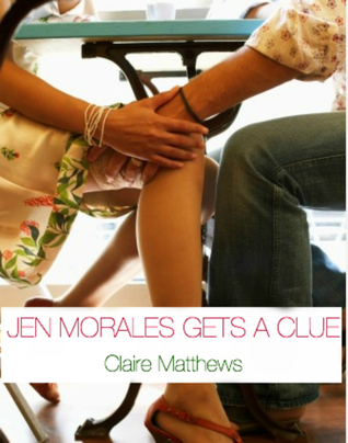 Jen Morales Gets A Clue (Lucy Wagner, #2)