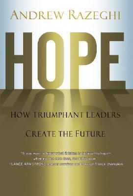 hope-how-triumphant-leaders-create-the-future