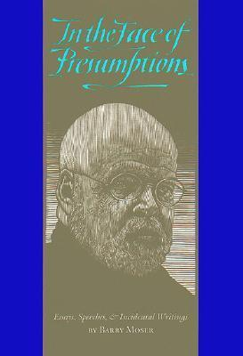 In the Face of Presumptions: Essays, Speeches, & Incidental Writings