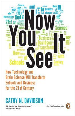 now-you-see-it-how-technology-and-brain-science-will-transform-schools-and-business-for-the-21st-century