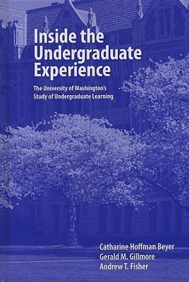 Inside the Undergraduate Experience by Catherine Hoffman Beyer