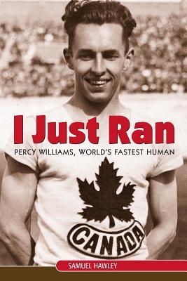 i-just-ran-percy-williams-world-s-fastest-human