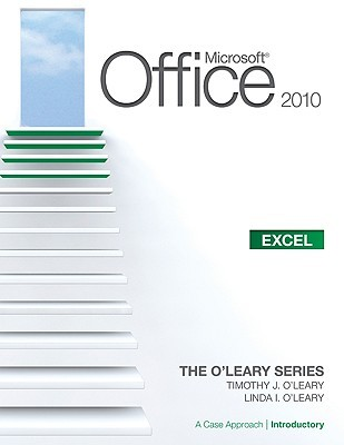 Microsoft Office Excel 2010: A Case Approach, Introductory